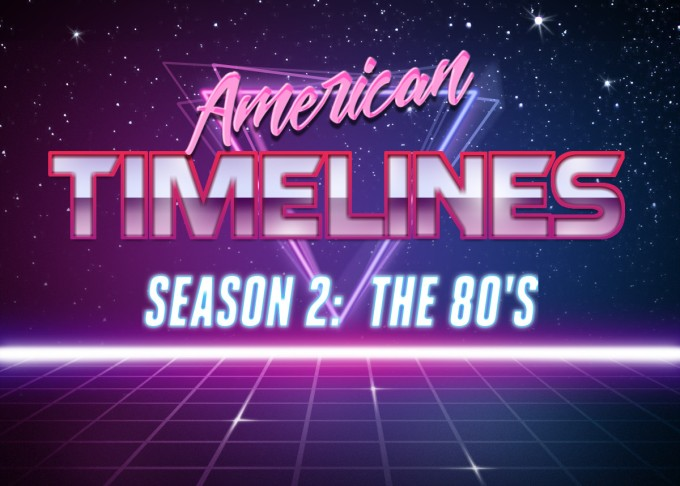 American Timelines Season 2: The 80's